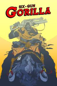 Six-Gun Gorilla #4